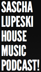 House Music Podcast mixed by DJ Sascha Lupeski!